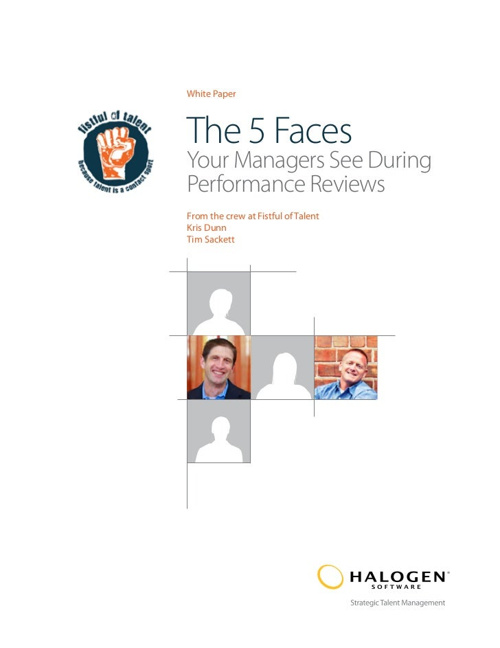 White PaperThe 5 FacesYour Managers See DuringPerformance ReviewsFrom the crew at Fistful of TalentKris DunnTim Sackett