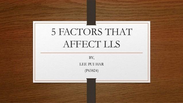 5 FACTORS THAT AFFECT LLS BY, LEE PUI HAR (P63824)