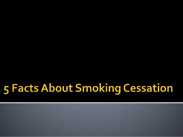  Smoking cessation can be difficult.There are different facts about smoking cessation that can help you in making your de...