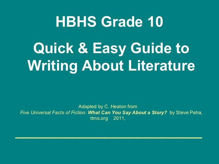Adapted by C. Heaton from    Five Universal Facts of Fiction:  What Can You Say About a Story?   by Steve Peha, ttms.org  ...