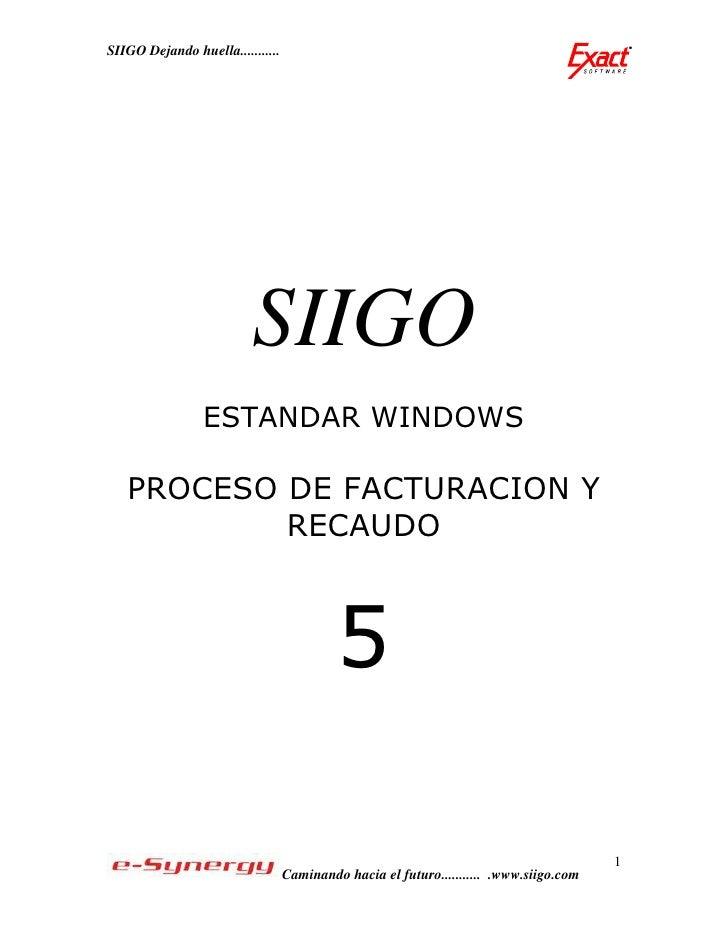 SIIGO Dejando huella...........                               SIIGO                  ESTANDAR WINDOWS     PROCESO DE FACTU...