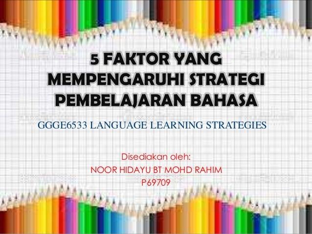 5 faktor yang mempengaruhi strategi pembelajaran bahasa