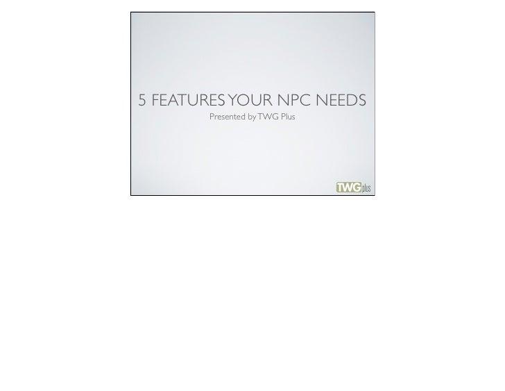 5 Features your NPC Needs