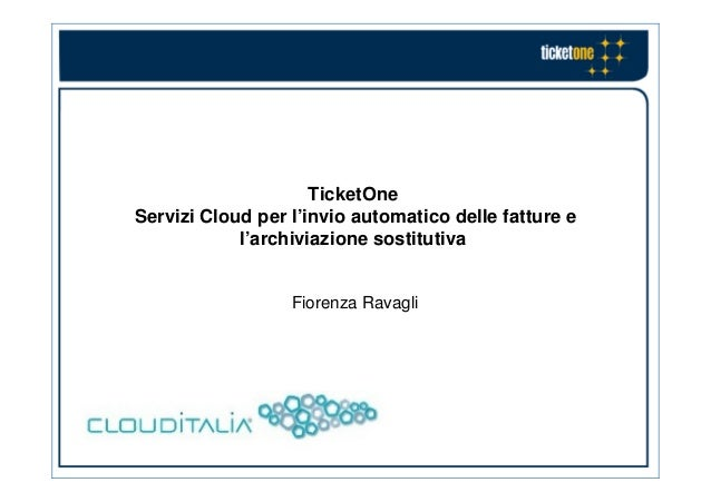 TicketOneServizi Cloud per l'invio automatico delle fatture e            l'archiviazione sostitutiva                  Fior...