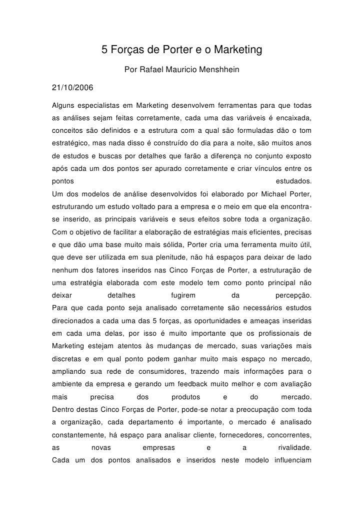 5 Forças de Porter e o Marketing                       Por Rafael Mauricio Menshhein  21/10/2006  Alguns especialistas em ...
