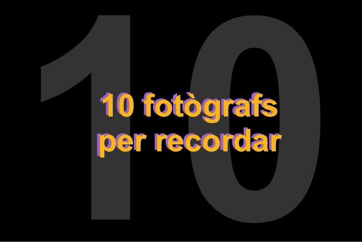 10 fotògrafs per recordar