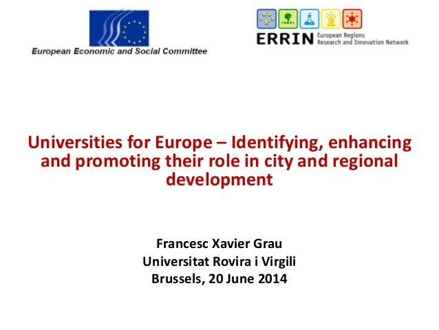 Universities for Europe – Identifying, enhancing and promoting their role in city and regional development Francesc Xavier...