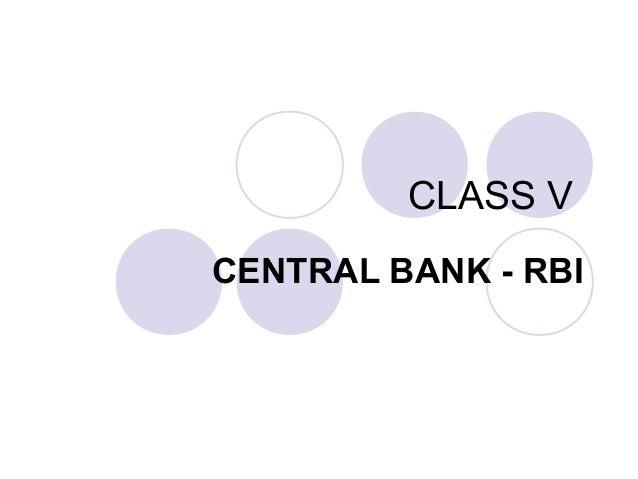 CLASS V CENTRAL BANK - RBI