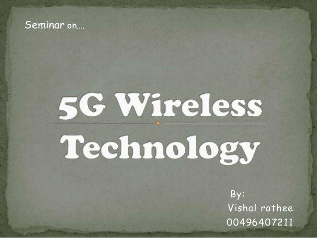 Seminar on….  By: Vishal rathee 00496407211