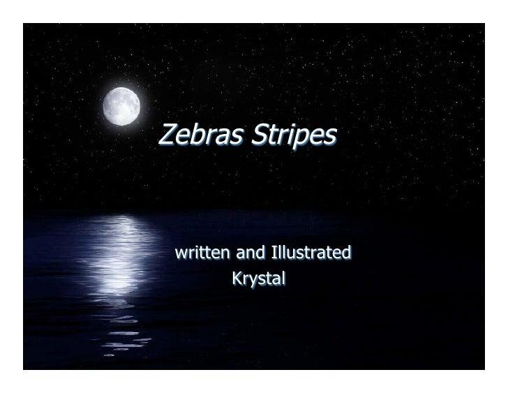 Zebras Stripes    written and Illustrated         Krystal