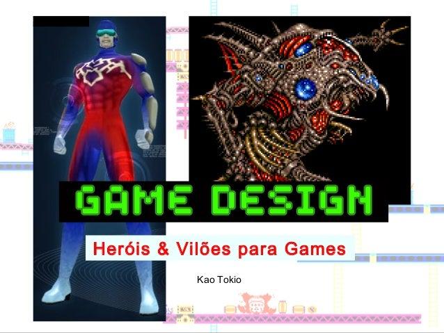 Kao Tokio Heróis & Vilões para Games