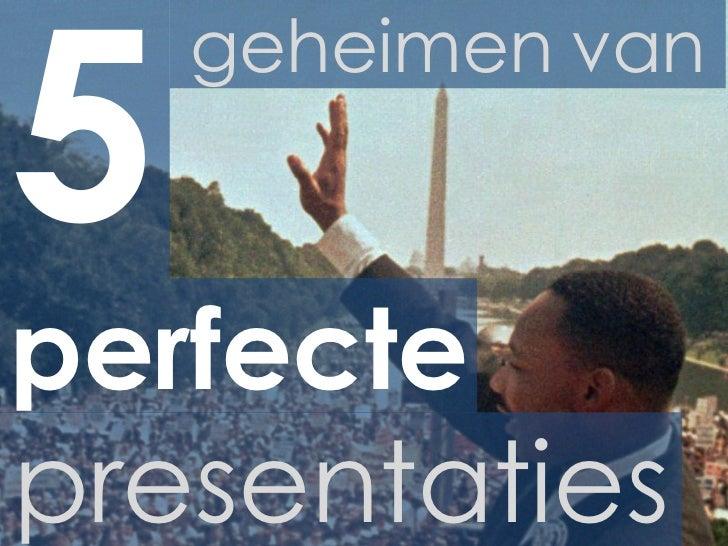 5 geheimen van perfecte presentaties