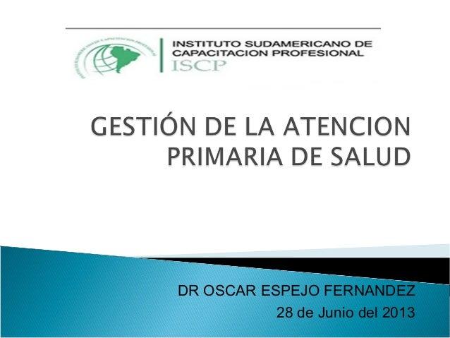 DR OSCAR ESPEJO FERNANDEZ 28 de Junio del 2013