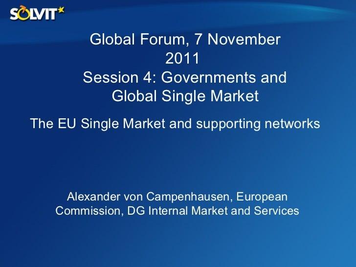Alexander von Campenhausen, European Commission, DG Internal Market and Services Global Forum, 7 November 2011  Session 4:...