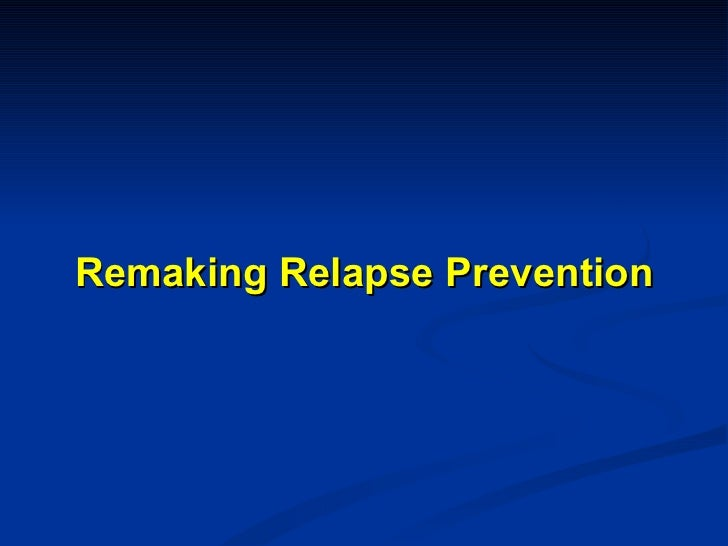 Remaking Relapse Prevention