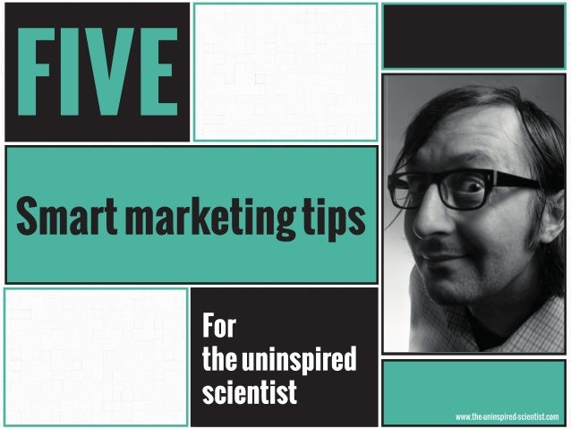 Five guerilla marketing tips for the uninspired scientist