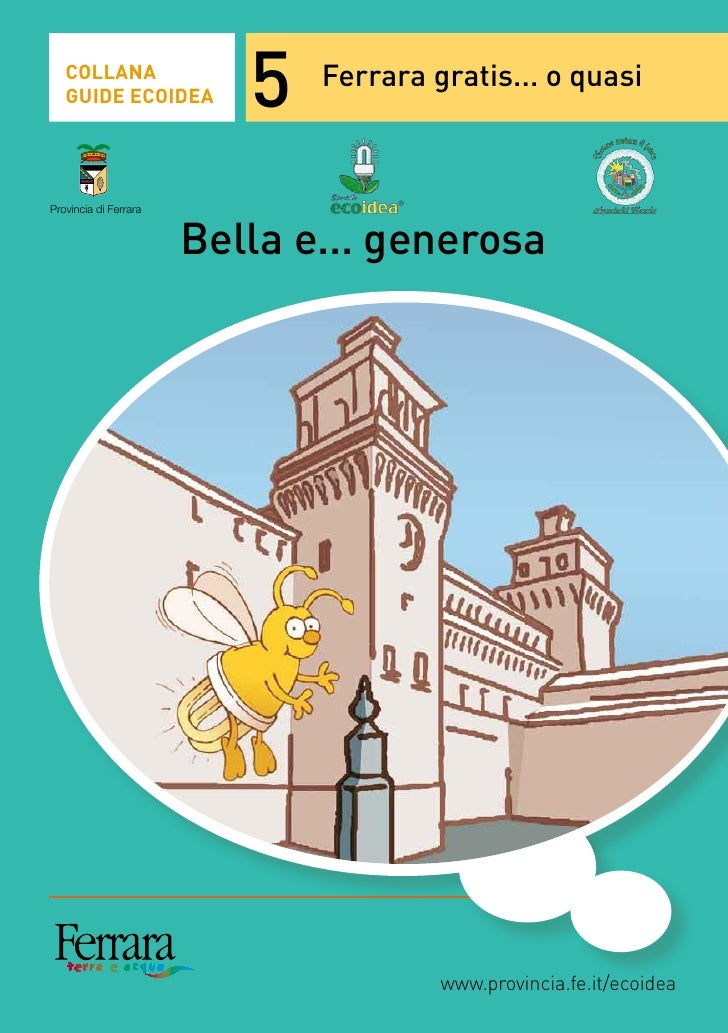 COLLANA    GUIDE ECOIDEA          5   Ferrara gratis... o quasi    Provincia di Ferrara                          Bella e.....