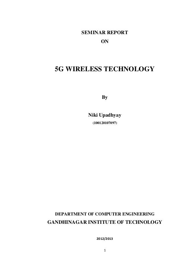 SEMINAR REPORT                  ON  5G WIRELESS TECHNOLOGY                   By             Niki Upadhyay              (10...