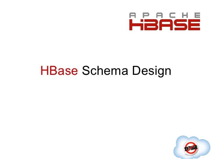 HBaseCon 2012 | HBase Schema Design - Ian Varley, Salesforce