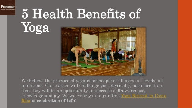 5 Health Benefits of Yoga We believe the practice of yoga is for people of all ages, all levels, all intentions. Our class...
