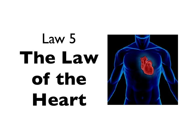 Law 5 The Law  of the  Heart
