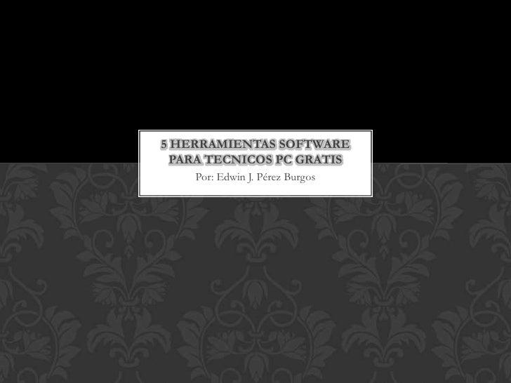 5 herramientas software para tecnicos pc gratis wnz