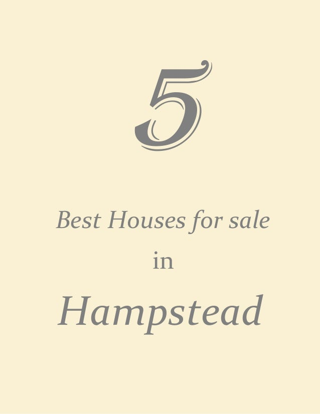 5Best Houses for sale         inHampstead