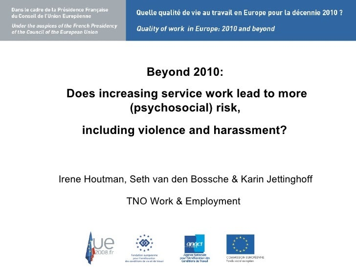 Beyond 2010:  Does increasing service work lead to more (psychosocial) risk,  including violence and harassment?  2010: do...