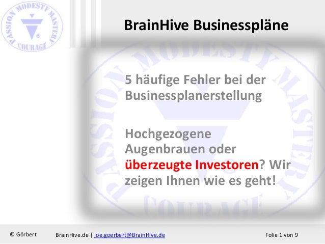 BrainHive Businesspläne  5 häufige Fehler bei der  Businessplanerstellung  Hochgezogene  Augenbrauen oder  überzeugte Inve...