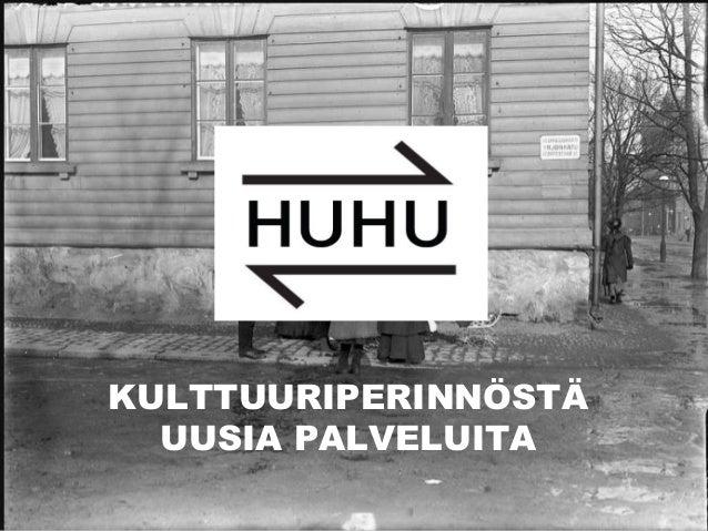 KULTTUURIPERINNÖSTÄ  UUSIA PALVELUITA