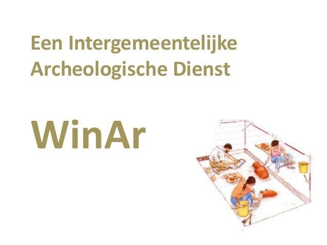 Een intergemeentelijke archeologische dienst: WinAr (Veerle Lauwers)