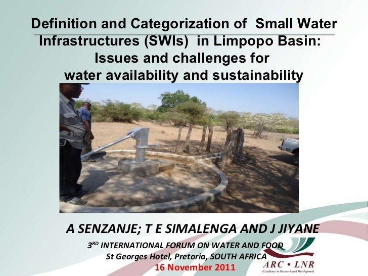 A SENZANJE; T E SIMALENGA AND J JIYANE 16 November 2011 Definition and Categorization of  Small Water Infrastructures (SWI...
