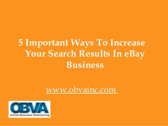 5 Important Ways To Increase Your Search Results In eBay Business www.obvainc.com