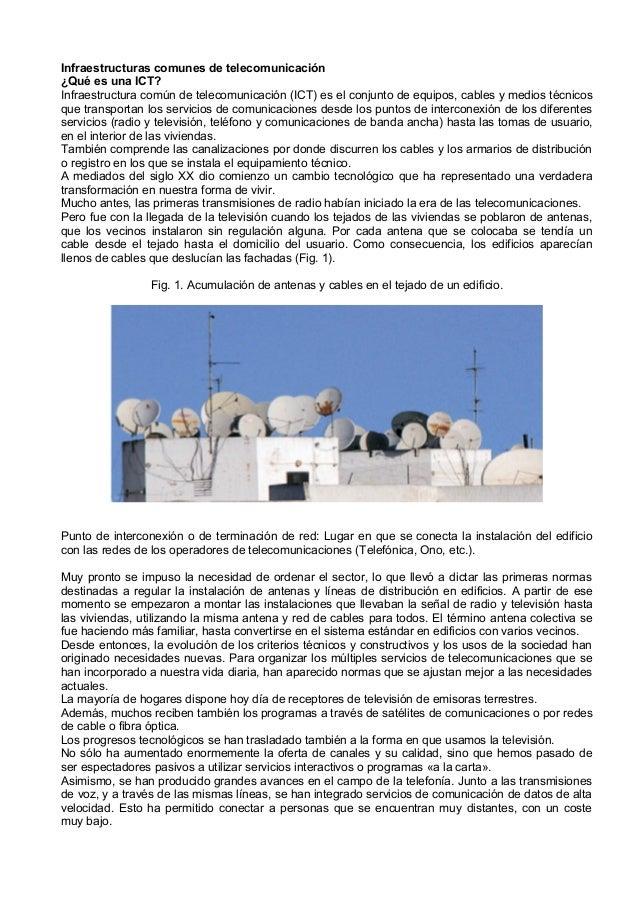 Infraestructuras comunes de telecomunicación¿Qué es una ICT?Infraestructura común de telecomunicación (ICT) es el conjunto...