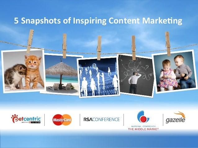 5  Snapshots  of  Inspiring  Content  Marke4ng
