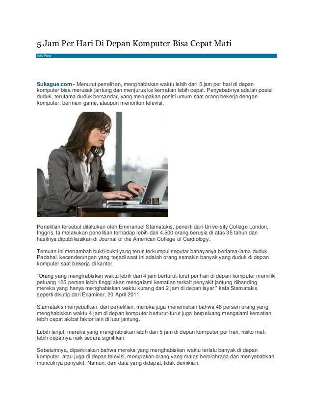 5 Jam Per Hari Di Depan Komputer Bisa Cepat Mati Info Post Reyhan Zakaria 6:58 AM No Comment Sukague.com - Menurut penelit...