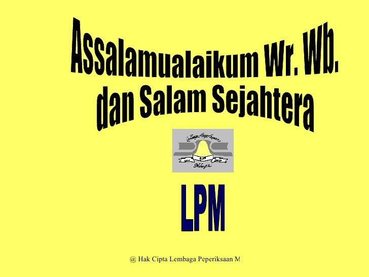 LPM Assalamualaikum Wr. Wb. dan Salam Sejahtera