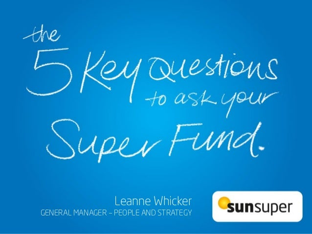 Sunsuper's 5 key questions to ask your super fund presentation