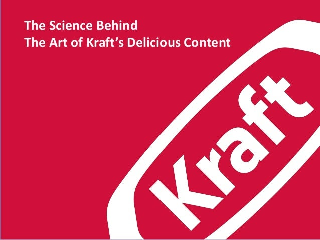 The Science Behind The Art of Kraft's Delicious Content
