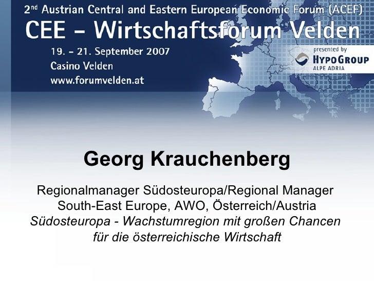 Georg Krauchenberg  Regionalmanager Südosteuropa/Regional Manager     South-East Europe, AWO, Österreich/Austria Südosteur...