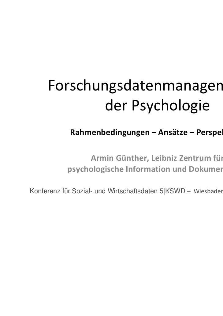 Forschungsdatenmanagement in der Psychologie: Rahmenbedingungen, Ansätze, Perspektiven.
