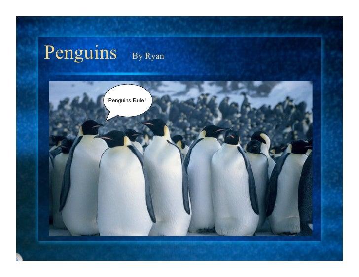 Penguins        By Ryan           Penguins Rule !