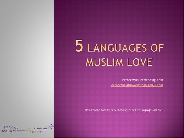 """PerfectMuslimWedding.com perfectmuslimwedding@gmail.com  Based on the book by Gary Chapman, """"The Five Languages of Love"""""""