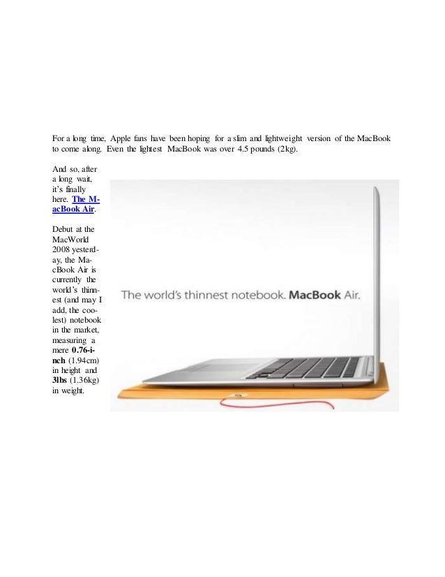 For a long time, Apple fans have been hoping for a slim and lightweight version of the MacBook to come along. Even the lig...
