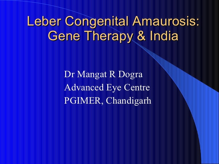 Dr Dogra on LCA, Gene Therapy & India