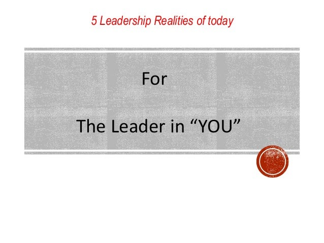"5 Leadership Realities of today For The Leader in ""YOU"""