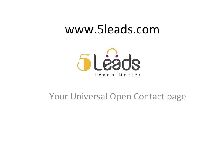 www.5leads.comYour Universal Open Contact page