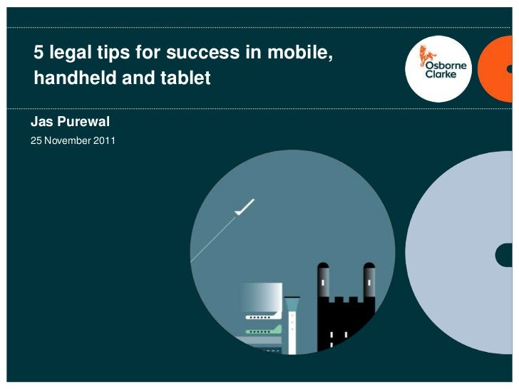 5 legal tips for success in mobile,handheld and tabletJas Purewal25 November 2011