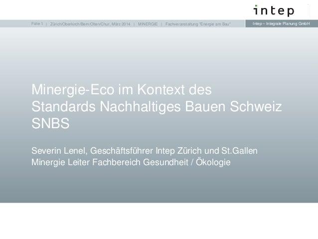 Minergie-Eco im Kontext des Standards Nachhaltiges Bauen Schweiz (SNBS)