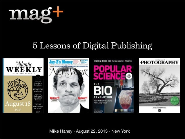 Mike Haney · August 22, 2013 · New York 5 Lessons of Digital Publishing